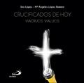 CRUCIFICADOS DE HOY. VIACRUCIS VIALUCIS