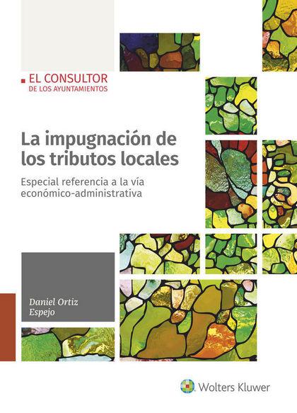 LA IMPUGNACIÓN DE LOS TRIBUTOS LOCALES                                          ESPECIAL REFERE