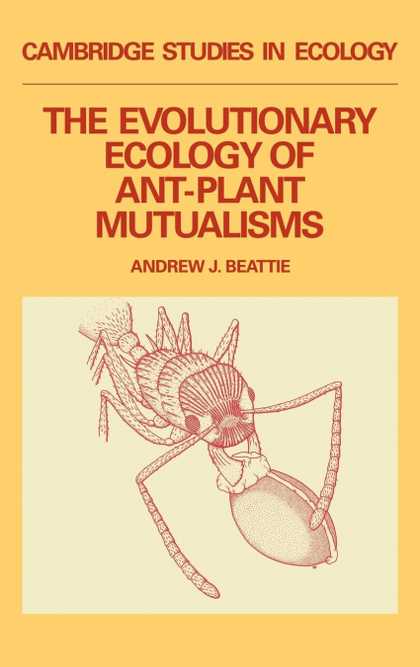 EVOLUTIONARY ECOLOGY OF ANT-PLANT MUTUALISMS, THE