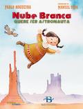 NUBE BRANCA QUERE SER ASTRONAUTA