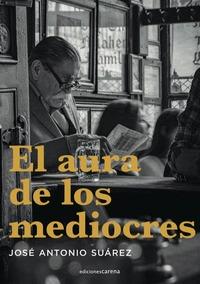EL AURA DE LOS MEDIOCRES.