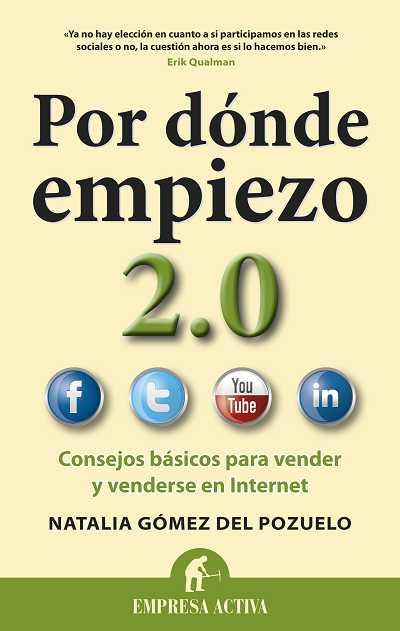 POR DÓNDE EMPIEZO 2.0 : CONSEJOS BÁSICOS PARA VENDER Y VENDERSE EN INTERNET