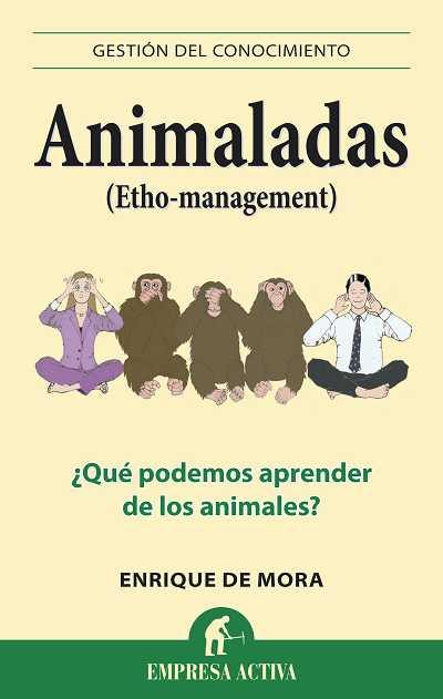 ANIMALADAS (ETHO-MANAGEMENT) : ¿QUÉ PODEMOS APRENDER DE LOS ANIMALES?