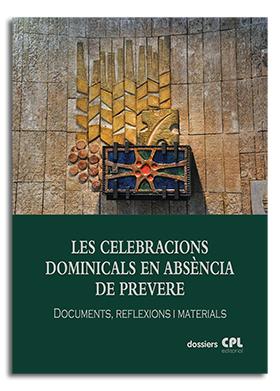 LES CELEBRACIONS DOMINICALS EN ABSÈNCIA DE PREVERE. ADAP. DOCUMENTS, REFLEXIONS I MATERIALS