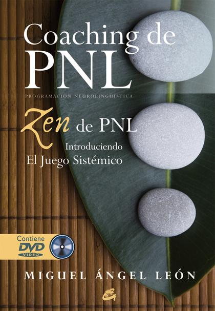 COACHING DE PNL : ZEN DE PNL : INTRODUCIENDO EL JUEGO SISTÉMICO