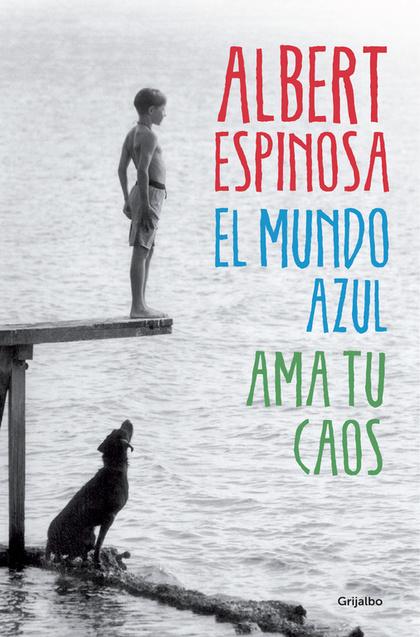 EL MUNDO AZUL. AMA TU CAOS.