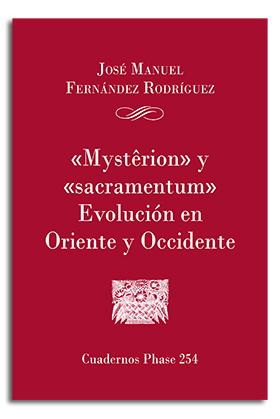 ´MYSTERION´ Y ´SACRAMENTUM´. EVOLUCIÓN EN ORIENTE Y OCCIDENTE.
