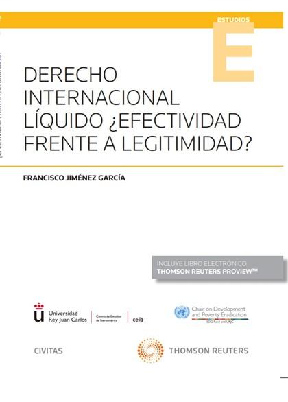 DERECHO INTERNACIONAL LÍQUIDO ¿EFECTIVIDAD FRENTE A LEGITIMIDAD?