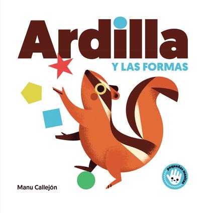 ARDILLA Y LAS FORMAS (PEQUEÑAS MANITAS).