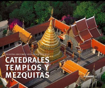 CATEDRALES, TEMPLOS Y MEZQUITAS: NUESTRA HISTORIA VISTA DESDE EL CIELO