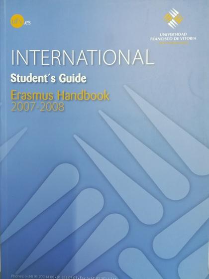 INTERNATIONAL STUDENT´S GUIDE : ERASMUS HANDBOOK, 2006-2007.