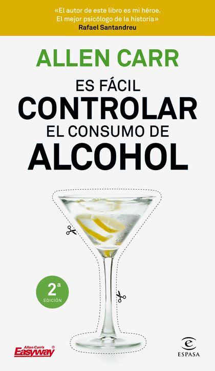 ES FÁCIL CONTROLAR EL CONSUMO DE ALCOHOL.