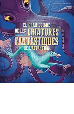 GRAN LLIBRE DE LES CRIATURES FANTASTIQUES DEL´ATLANTIDA, EL.