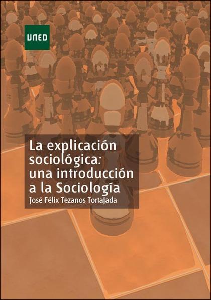 LA EXPLICACIÓN SOCIOLÓGICA: UNA INTRODUCCIÓN A LA SOCIOLOGÍA