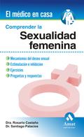 COMPRENDER LA SEXUALIDAD FEMENINA. EL MEDICO EN CASA