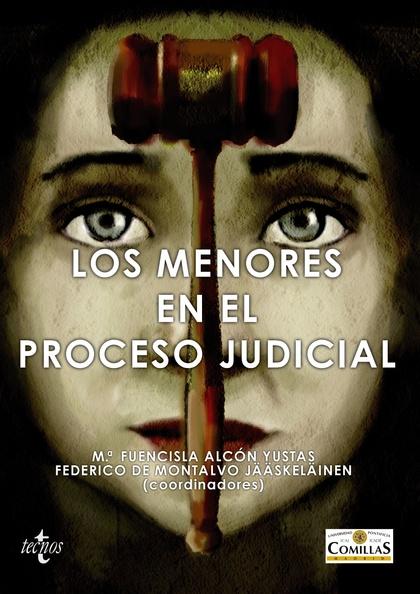 LOS MENORES EN EL PROCESO JUDICIAL : LA PROTECCIÓN DEL MENOR FRENTE AL DERECHO A UN JUICIO JUST