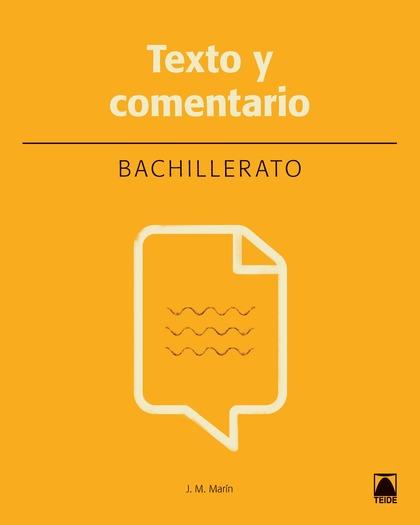 TEXTO Y COMENTARIO 1. LENGUA Y LITERATURA. BACHILLERATO (NUEVA ED.)