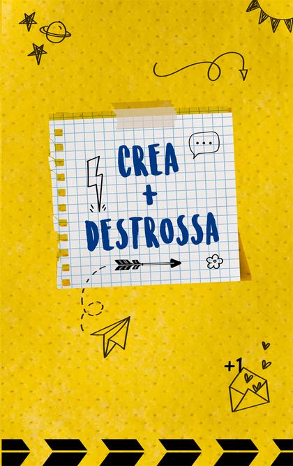 CREA + DESTROSSA.