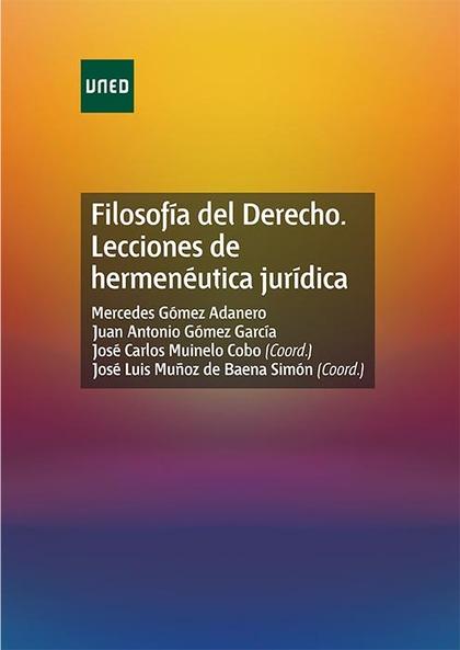 FILOSOFÍA DEL DERECHO : LECCIONES DE HERMENÉUTICA JURÍDICA