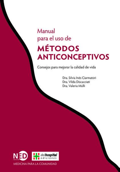 MANUAL DE USO DE METODOS ANTICONCEPTIVOS: CONSEJOS PARA MEJORAR LA CALIDAD DE VI.