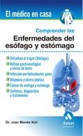 COMPRENDER LAS ENFERMEDADES DEL ESÓFAGO Y ESTÓMAGO : DIFICULTAD AL TRAGAR (DISFAGIA), REFLUJO G
