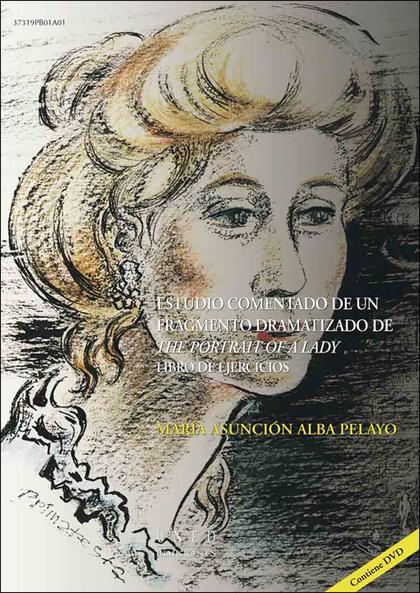 ESTUDIO COMENTADO DE UN FRAGMENTO DRAMATIZADO DE ´THE PORTRAIT OF A LADY´. LIBRO DE EJERCICIOS
