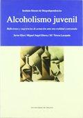 ALCOHOLISMO JUVENIL. REFLEXIONES Y SUGERENCIAS DE ACTUACIÓN ANTE UNA REALIDAD CONTRASTADA
