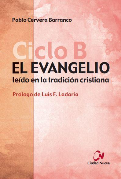 EL EVANGELIO CICLO B. LEÍDO EN LA TRADICIÓN CRISTIANA