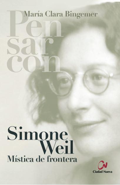 SIMONE WEIL. MÍSTICA DE FRONTERA