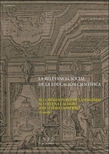 LA RELEVANCIA SOCIAL DE LA EDUCACIÓN CIENTÍFICA