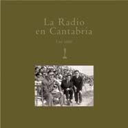 QUE USTEDES SEAN FELICES: HISTORIA DE LA RADIO EN CANTABRIA