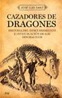 CAZADORES DE DRAGONES: HISTORIA DEL DESCUBRIMIENTO E INVESTIGACIÓN DE LOS DINOSAURIOS