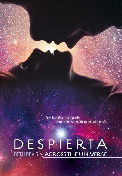 DESPIERTA. ACROSS THE UNIVERSE