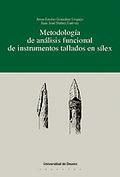 METODOLOGIA DE ANALISIS FUNCIONAL DE INSTRUMENTOS TALLADOS EN SILEX