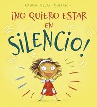 ¡NO QUIERO ESTAR EN SILENCIO!.