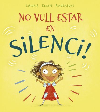 NO VULL ESTAR EN SILENCI!.