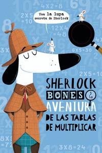SHERLOCK BONES Y LA AVENTURA DE LAS TABLAS DE MULTIPLICAR.