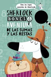 SHERLOCK BONES Y LA AVENTURA DE LAS SUMAS Y RESTAS.