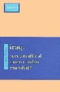 IRAQ. DESAFIO NUEVO ORDEN MUNDIAL