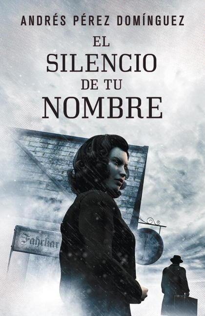 EL SILENCIO DE TU NOMBRE.