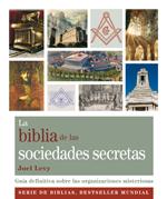 LA BIBLIA DE LAS SOCIEDADES SECRETAS : GUÍA DEFINITIVA SOBRE LAS ORGANIZACIONES MISTERIOSAS