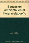 EDUCACION AMBIENTAL EN EL LITORAL MALAGUEÑO