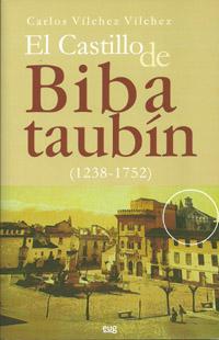 EL CASTILLO DE BIBATAUBÍN, 1238-1752