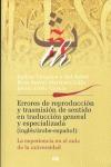 ERRORES DE REPRODUCCIÓN Y TRASMISIÓN DE SENTIDO EN TRADUCCIÓN GENERAL Y ESPECIALIZADA (INGLÉS,Á
