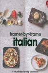 ITALIAN. FRAME BY FRAME (GB). A VISUAL STEP BY STEP COOKBOOK