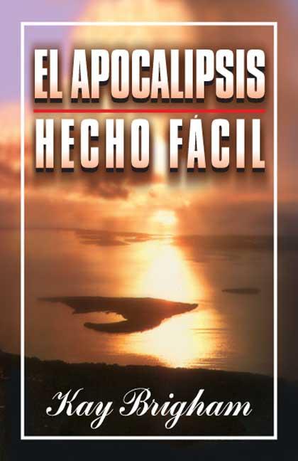 EL APOCALIPSIS HECHO FÁCIL