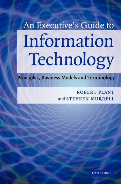AN EXECUTIVE´S GUIDE TO INFORMATION TECHNOLOGY