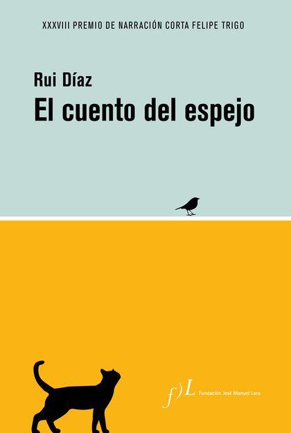EL CUENTO DEL ESPEJO. XXXVIII PREMIO DE NARRACIÓN CORTA FELIPE TRIGO