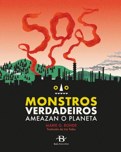 SOS MONSTROS VERDADEIROS AMEAZAN O PLANETA.