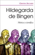 HILDEGARDA DE BINGEN                                                            MÍSTICA Y CIENT